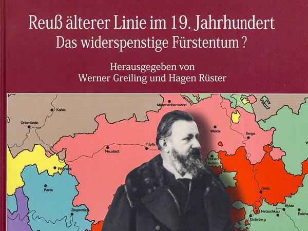 """Titelbild der Veröffentlichung """"Reuß älterer Linie im 19. Jahrhundert. Das widerspenstige Fürstentum?"""""""