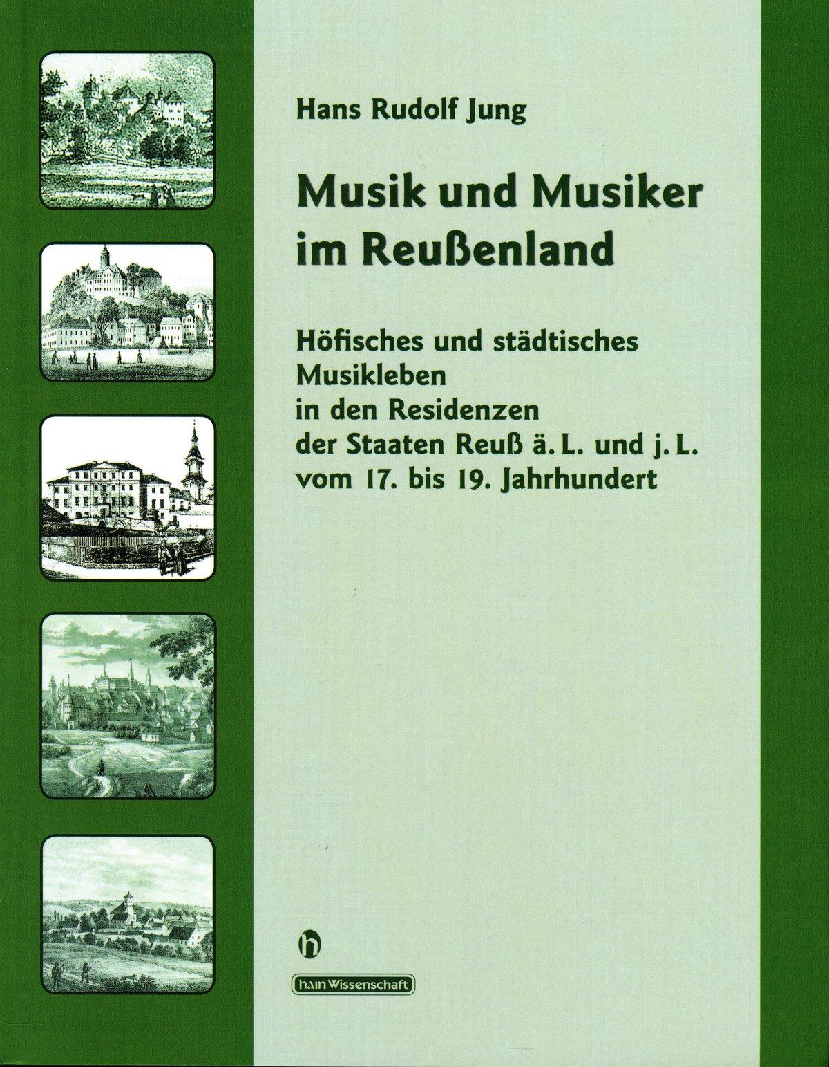 """Das Bild zeigt das Cover des Buches """"Musik und Musiker im Reußenland"""" von Prof. Dr. Hans Rudolf Jung"""